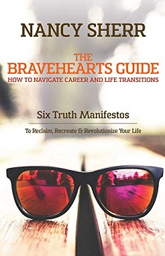 The Bravehearts Guide How to Navigate Career and Life Transitions by Nancy Sherr