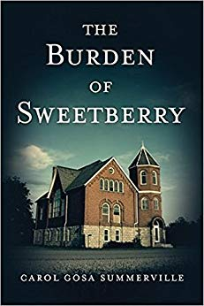 The Burden of Sweetberry - (African American Christian Fiction) (Chronicles of the Hamlet of Sipsey Book 1) by Carol Gosa-Summerville