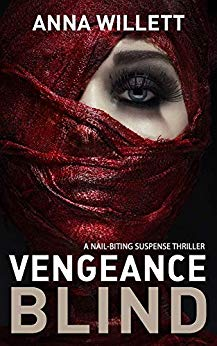 VENGEANCE BLIND A nail-biting suspense thriller by Anna Willett