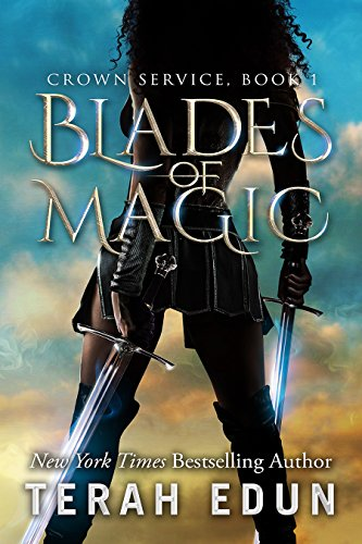 Blades Of Magic (Crown Service Book 1) by Terah Edun