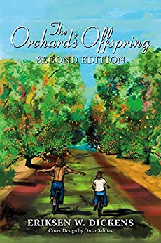 The Orchard's Offspring by Eriksen W. Dickens Illustrated by Omar Salinas