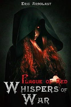 Whispers of War (Plague of Red Book 1) by Eric Arbolast