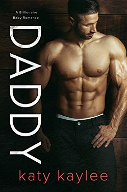 Daddy: A Billionaire Baby Romance by Katy Kaylee