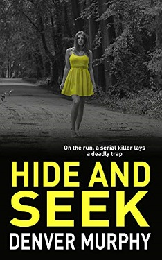 HIDE AND SEEK: on the run, a serial killer lays a trap (The DSI Jeffrey Brandt Murders Trilogy Book 2) by Denver Murphy
