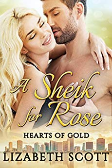 A Sheik for Rose (Hearts of Gold Book 1) by Lizabeth Scott