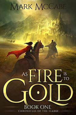 As Fire is to Gold by Mark McCabe