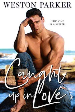 Caught up in Love by Weston Parker