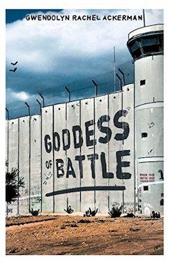 Goddess of Battle by Gwendolyn Rachel Ackerman
