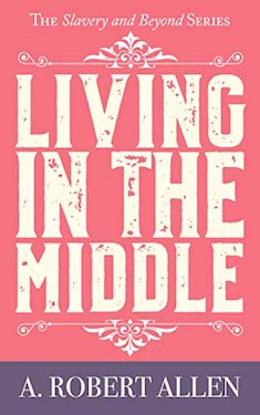 Living in the middle by A Robert Allen
