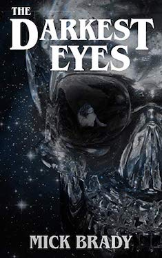 The Darkest Eyes by Mick Brady