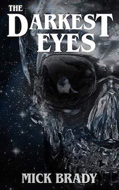 The Darkest Eyes by Mick Brady