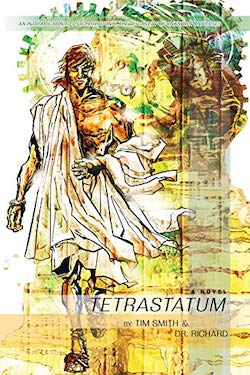 Book Cover: Tetrastatum: A Novel by Dr Richard and Tim Smith