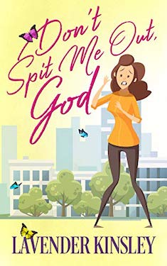Don't spit me out God by Lavender Kinsey