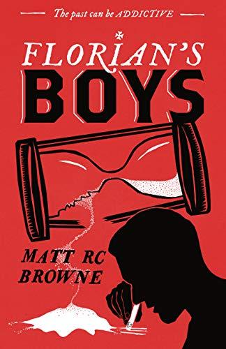 Florian's Boys by Matt RC Browne