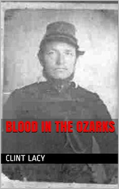 Blood in the Ozarks by Clint Lacy