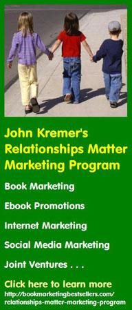 John Kremer's Relationships Matter