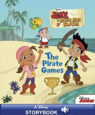 Disney Classic Stories Jake and the Never Land Pirates: The Pirate Games: A Disney Read-Along