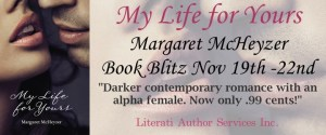 My Life for Your Banner.99Cents