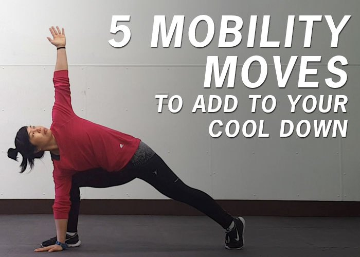 5 Mobility Moves to Add to Your Cool Down