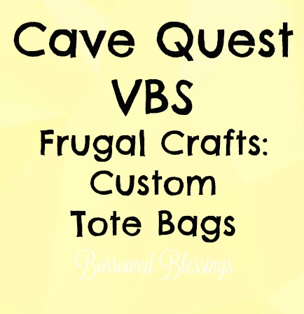 Cave Quest VBS Frugal Crafts: Custom Tote Bags - BorrowedBlessings.net