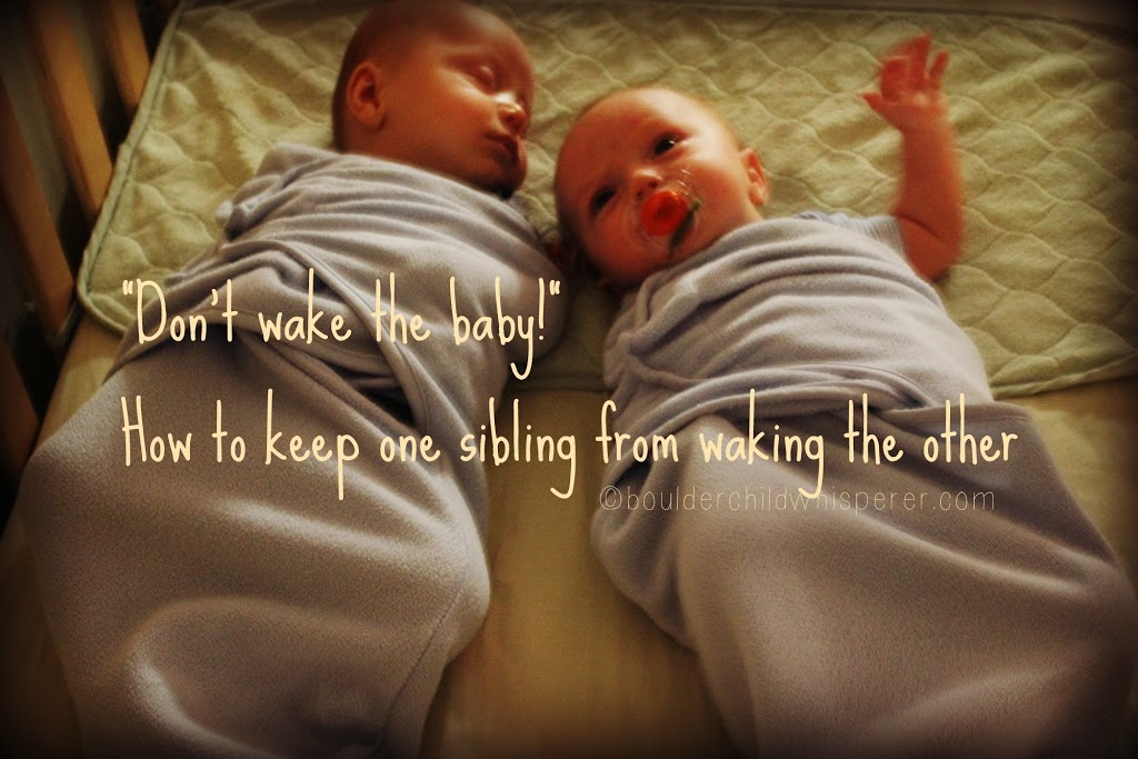"""Don't wake the baby!"" How to keep one sibling from waking the other"