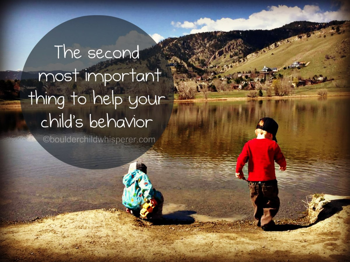 The second most important thing to help your child's behavior