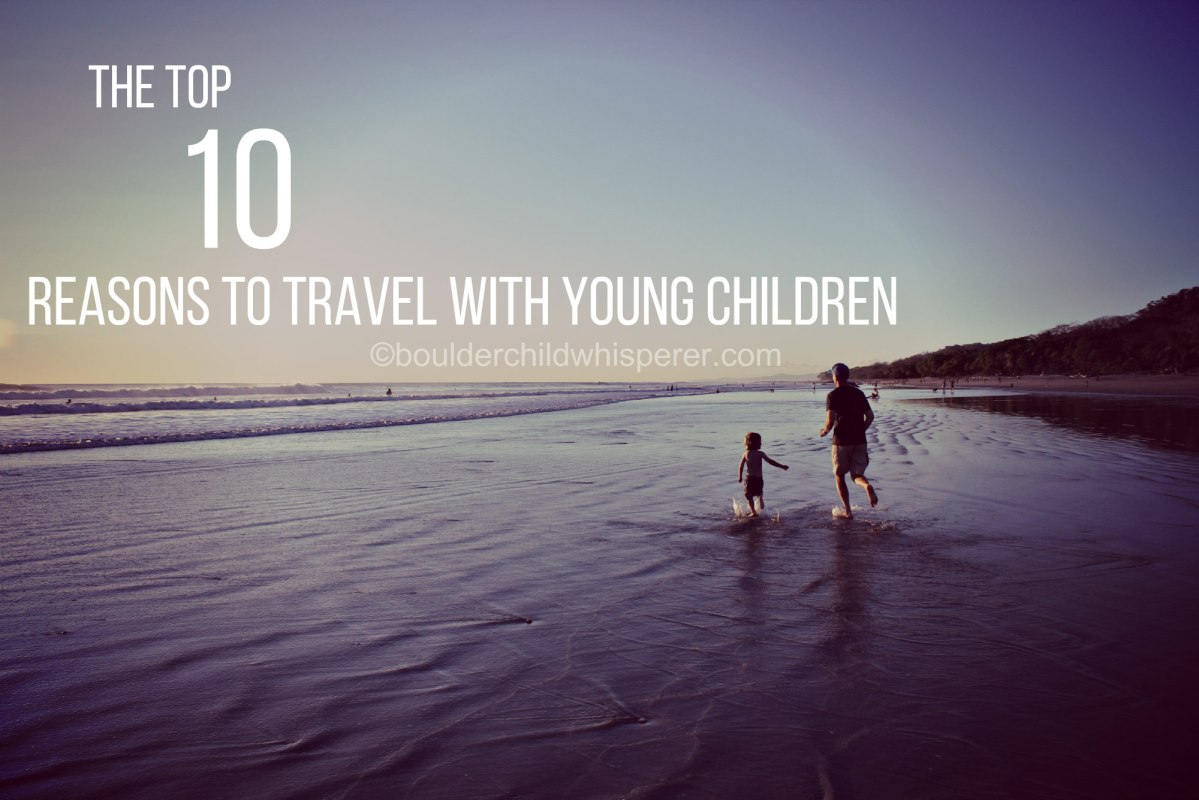The top ten reasons to travel with young children
