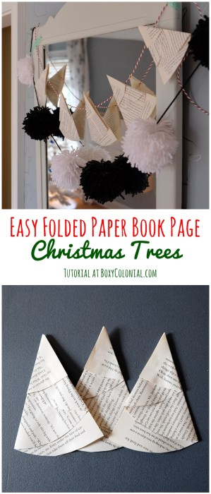 Tutorial to make this easy Christmas craft: Folded paper Christmas trees made from book pages. Make a simple banner or attach to gifts.