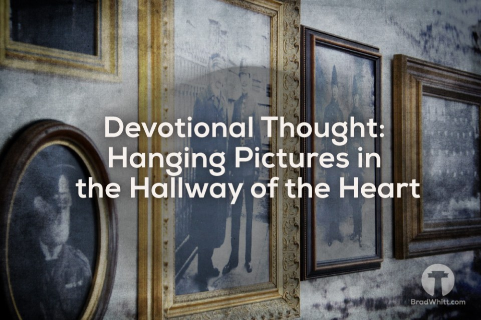 Devotional-Thought--Hanging-Pictures-in-the-Hallway-of-the-Heart