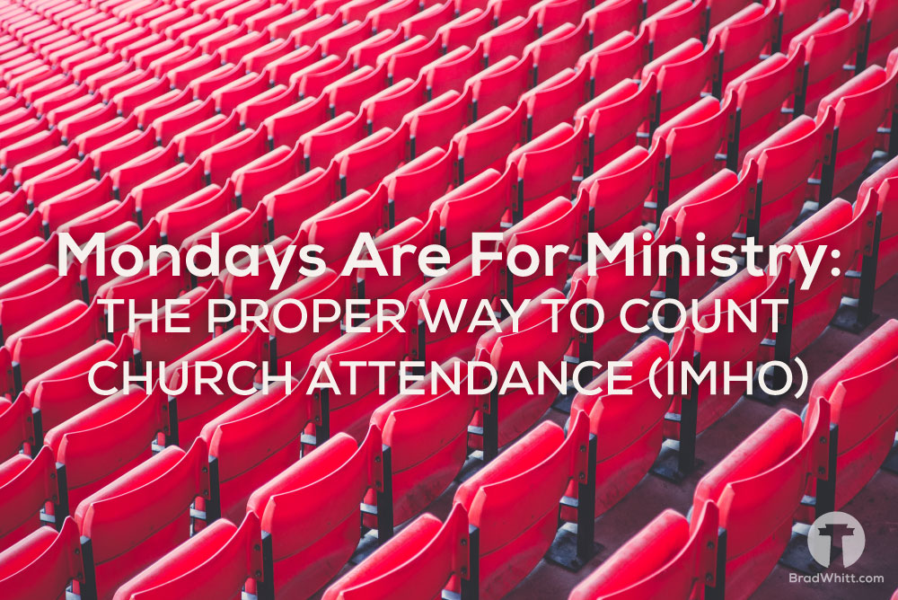 Mondays-Are-For-Ministry--The-Proper-way-to-count-church-attendanec--(imho)