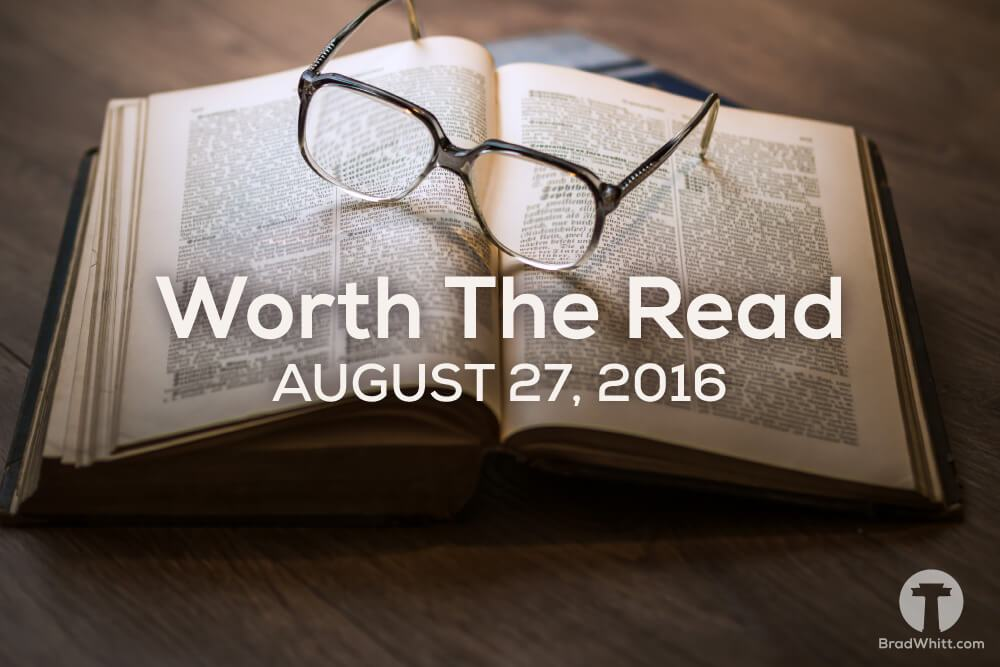 Worth the Read – August 27, 2016