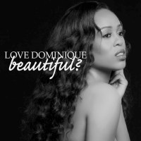 "Love Dominique ""Beautiful"""