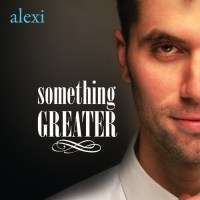 "Alexi Songs ""Something Great"""