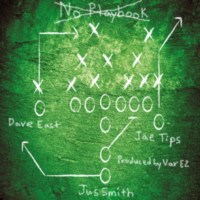 "Jus Smith Ft Dave East & Jae Tips ""No Playbook"" (Prod By VarEZ)"