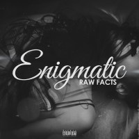 "Raw Facts ""Enigmatic"" (Prod. By Johnny Juliano)"