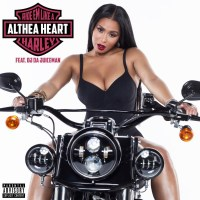 "Althea Heart ""Ride Em Like A Harley"" (Ft OJ Da Juiceman)"