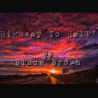 """""""Highway to Hell?"""" by Blade Brown"""