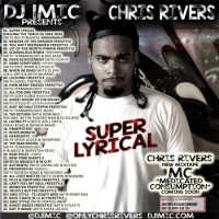 "Chris Rivers X DJ1Mic ""Super Lyrical"""