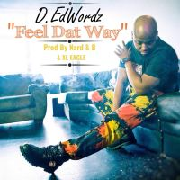 "D.EdWordz - ""Feel Dat Way"""