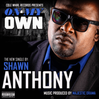 "Shawn Anthony - ""On My Own"""
