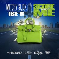 "Mitchy Slick feat Ise B ""Score for Me"" (Prod. by JuneOnnaBeat)"