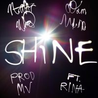 "Nate Wood ft. Dom McNeal & Rina - ""Shine"""