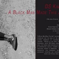 Event:  Exhibition: A Black Man Made This Art by DS Kinsel