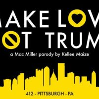 #MakeLoveNotTrump Kellee Maize ft Wiz Khalifa's mom; Mac Miller Parody