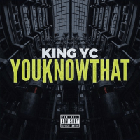 "KingYc - ""YouKnowThat"""