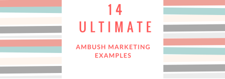 14 ultimate Ambush marketing examples