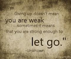 giving-up-doesnt-always-mean-you-are-weak