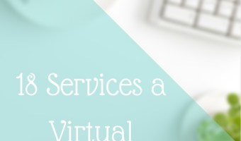 18 Services a Virtual Assistant Can Do For You