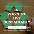 6 Simple Ways to Live a Sustainable Lifestyle