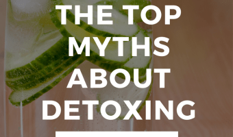 The Top 4 Detox Myths (+ Why You Shouldn't Believe Them)